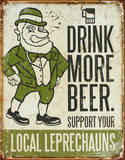 Drink More Beer Support Your Local Leprechauns Tin Sign