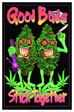 Good Buds Stick Together Pot Marijuana Blacklight Poster Print Blacklight Poster