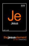 The Jesus Element Je Perfect Chemistry Art Poster Print