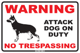 Warning Attack Dog on Duty No Trespassing