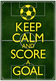 Keep Calm and Score a Goal Soccer Poster