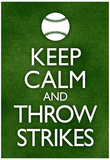 Keep Calm and Throw Strikes Baseball Poster