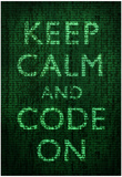 Keep Calm and Code On Poster Poster