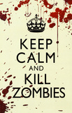 Buy Keep Calm and Kill Zombies at AllPosters.com