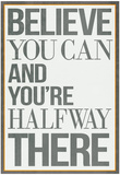 Buy Believe You Can and You're Halfway There Poster at AllPosters.com