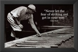 Babe Ruth Striking Out Famous Quote Archival Photo Poster