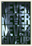 Buy Never Never Never Give Up at AllPosters.com