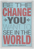 Buy Be The Change You Want To See In The World at AllPosters.com