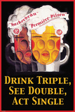 Drink Triple See Double Poster