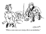 """When a wine rates over ninety, this is not alcoholism."" - New Yorker Cartoon"