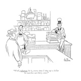 """Well, whoever he is, every time I ring up a dollar he snatches out thirty?"" - New Yorker Cartoon"