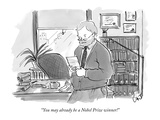 """You may already be a Nobel Prize winner!"" - New Yorker Cartoon"