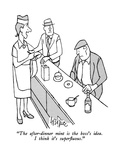 """The after-dinner mint is the boss's idea.  I think it's superfluous."" - New Yorker Cartoon"