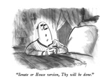 'Senate or House version, Thy will be done.' - New Yorker Cartoon