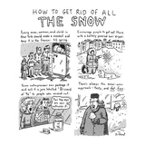 How to Get Rid of all THE SNOW - New Yorker Cartoon