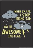 Stop Being Sad Poster