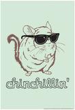 Chinchillin' Poster