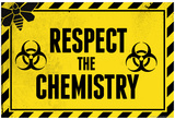 Respect the Chemistry Biohazard