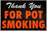 Thank You For Pot Smoking Humor Poster Poster