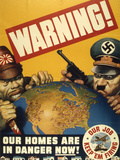 Warning. Our Homes are in Danger Now. WWII Poster, 1942