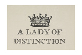 A Lady Of Distinction'. Illustration Of a Crown With Text