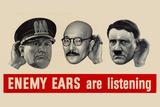 Enemy Ears Are Listening - WWII War Propaganda Poster