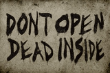 Don't Open Dead Inside Sign Plastic Sign
