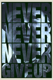 Never Never Never Give Up Plastic Sign