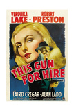 THIS GUN FOR HIRE, Veronica Lake, Alan Ladd, 1942, movie poster