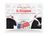 DR. STRANGELOVE (aka DR. STRANGELOVE OR: HOW I LEARNED TO STOP WORRYING AND LOVE THE BOMB)