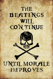 Beatings Will Continue Until Morale Improves Distressed Print Plastic Sign Losers Respectable House Sign Poster Teamwork Means Never Having to Take All the Blame Funny Plastic Sign Expectations Fukitol Second Place FUCKITALL Rx Prescription What Life Is About Dependency Death Bites Love Sucks Beatings Will Continue Until Morale Improves Sign Poster Follow your dreams