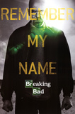 Breaking Bad Remember My Name Poster