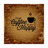 Buy Coffee Makes You Happy at AllPosters.com