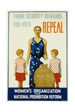Their Security Demands You Vote Repeal National Prohibition Reform Poster