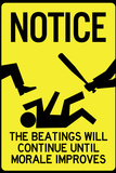 Beatings Will Continue Until Morale Improves Sign Poster Follow your dreams