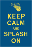 Keep Calm and Splash On (Blue and Gold) NBA- Kevin Durant Stephen Curry #30 - Golden State Warriors vs Memphis Grizzlies, April 13, 2016 New Orleans Pelicans v Golden State Warriors - Game Two 2017 Nba Finals -  Warriors Champions NBA: Golden State Warriors- Team 16 Golden State Warriors - Logo 14 2016 NBA Finals - Game Seven Golden State Warriors - Stephen Curry 2015 golden state warriors