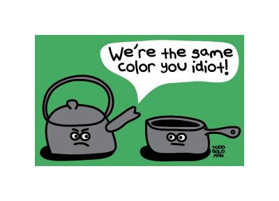 http://cache2.artprintimages.com/p/LRG/56/5690/V6VUG00Z/art-print/todd-goldman-pot-kettle-black.jpg