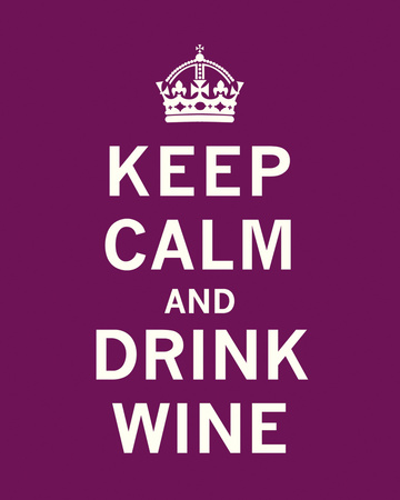 Keep Calm Drink Wine The Vintage Collection Art Print