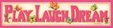 Play Laugh Dream