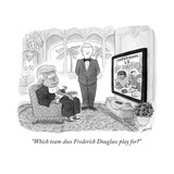 """Which team does Frederick Douglass play for"" - Cartoon"