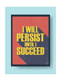 Business Motivational Poster about Persistence and Success on Vintage Background