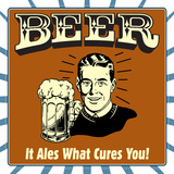 Beer! it Ales What Cures You!