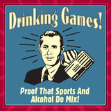 Drinking Games! Proof That Sports and Alcohol Do Mix!