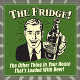 The Fridge! the Other Thing in Your House That's Loaded with Beer!