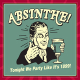 Absinthe! Tonight We Party Like it's 1899!