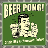 Beer Pong! Drink Like a Champion Today!