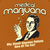 Medical Marijuana Why Should Glaucoma Patients Have All the Fun