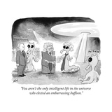 """You aren't the only intelligent life in the universe who elected an embar… - Cartoon"