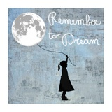 Remember to Dream