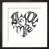Love You More Reproduction encadrée par Smith Haynes